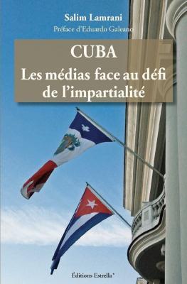 Cuba. Los medios de comunicación frente al desafío de la imparcialidad